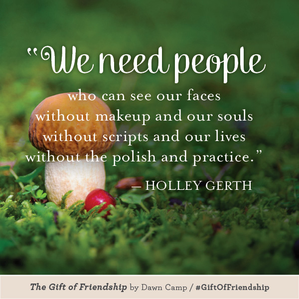 Holley Gerth The Gift of Friendship #GiftofFriendship