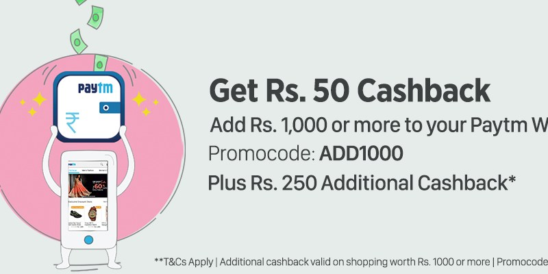 Add Rs 1000 In Paytm And Get Rs 50 Cashback + RS 250 ...