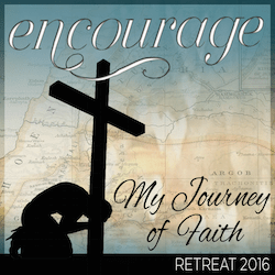 Encourage Retreat with My Journey of Faith