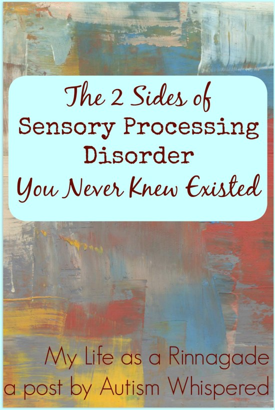 The 2 Sides of Sensory Processing Disorder You Never Knew Existed via My Life as a Rinnagade a post by Autism Whispered