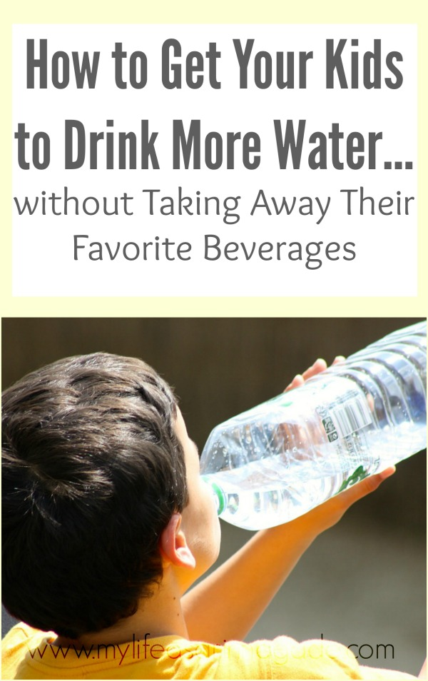 How to Get Your Kids to Drink More Water...without Taking ...