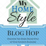 My Home Style Blog Hop