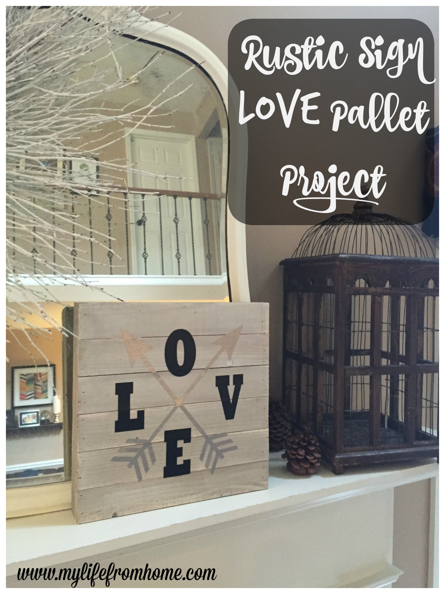 Rustic Sign Love Pallet Project by www.mylifefromhome.com