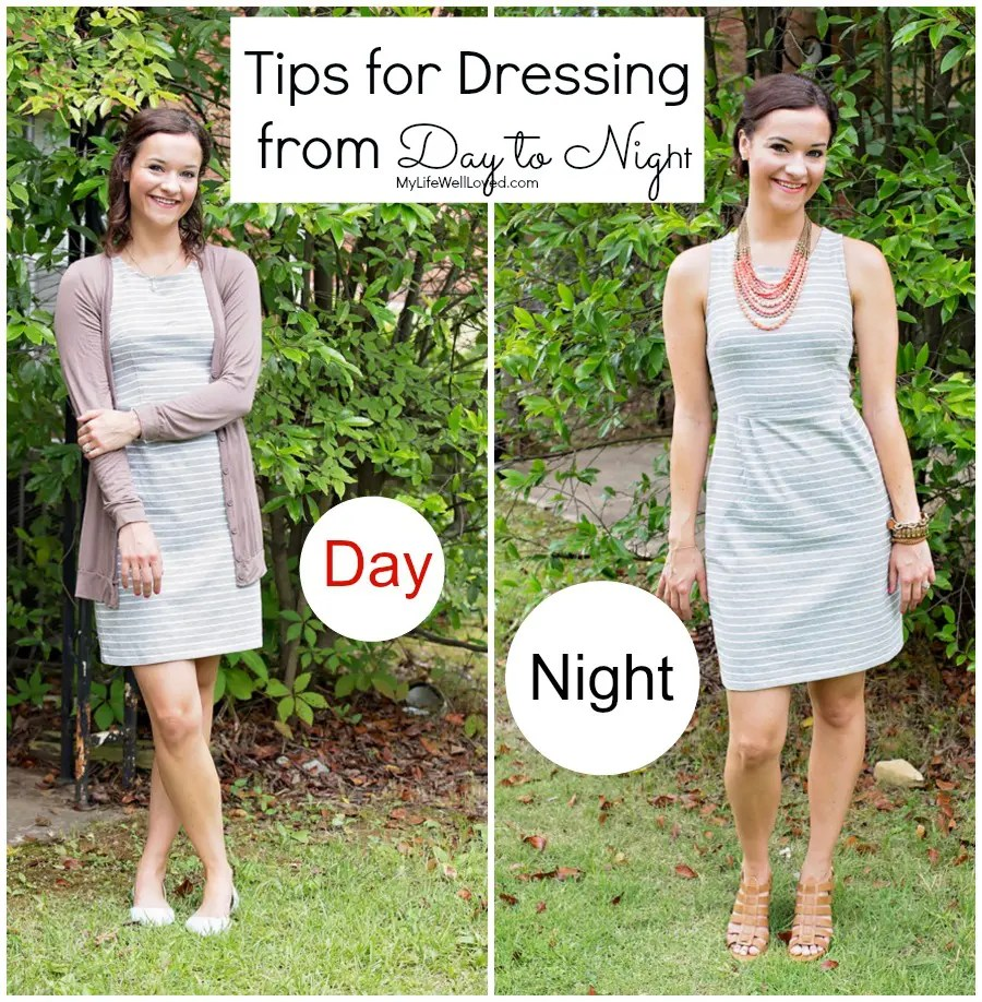 Tips for Dressing from Day to Night: My Life Well Loved