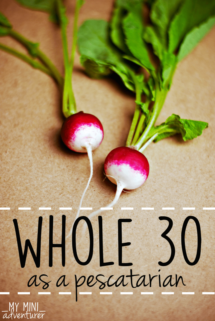 Whole 30 As A Pescatarian: Intro