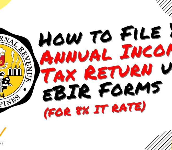 How to File Annual Income Tax Return ONLINE Using eBIR Forms (for 8% IT Rate)