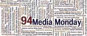 Media Monday 94