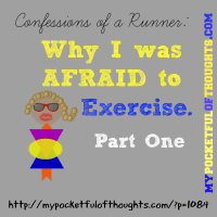 Why I was AFRAID to #Exercise. Part One.