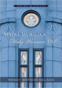 what would a holy woman do