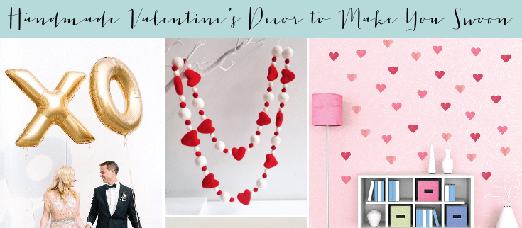 Handmade Valentine's Decor That'll Make You Swoon