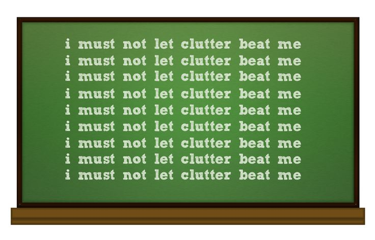 i must not let clutter beat me