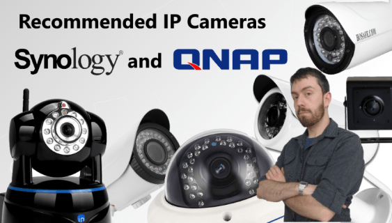 The Recommended IP Cameras for Synology and QNAP NAS for 2017