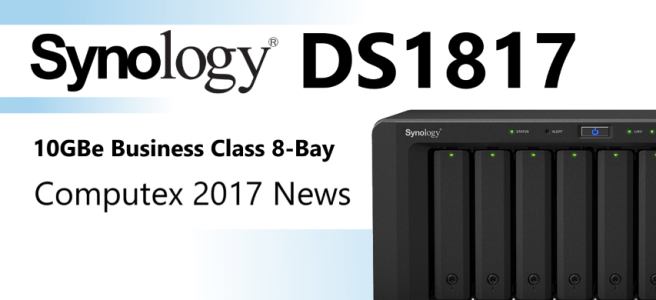 The Synology Diskstation DS1817 8-bay for Business 10GBe NAS at Computex 2017