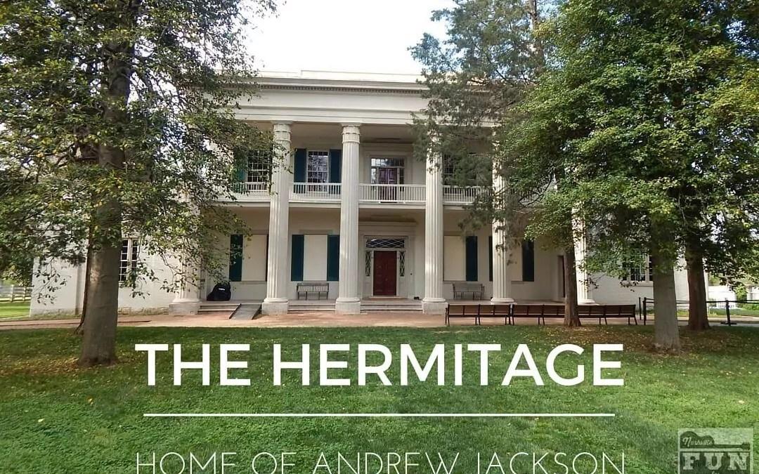 The Hermitage – Home of Andrew Jackson