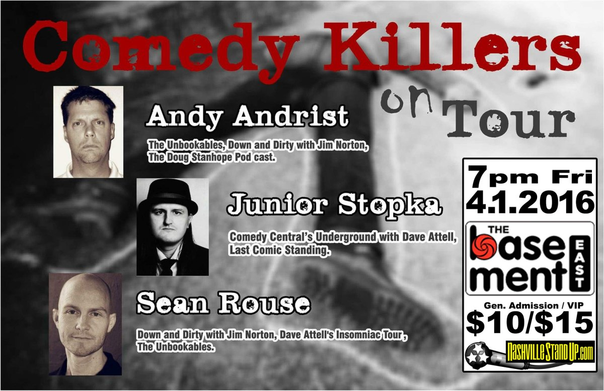 comedy killers on tour andy andrist sean rouse junior stopka at the