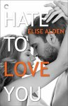 BOOK REVIEW: Hate To Love You by Elise Alden