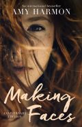 BOOK REVIEW & EXCERPT: Making Faces by Amy Harmon