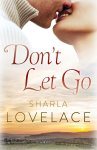 BOOK REVIEW: Don't Let Go by Sharla Lovelace