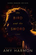BOOK REVIEW: The Bird and the Sword by Amy Harmon
