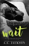 BOOK REVIEW: Wait by A.L. Jackson