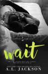 BOOK REVIEW: Wait by A.L. Jackson