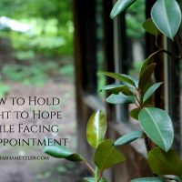 how-to-hold-tight-to-hope-while-facing-disappointment