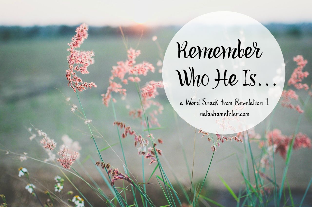 Remember who He is... #wordsnacks