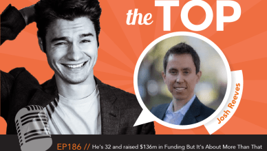 Josh Reeves The Top Podcast Episode 186