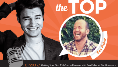 Ben Fisher The Top Podcast Episode 203