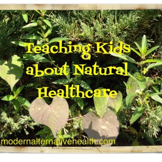 Teaching Kids about Natural Healthcare