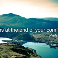 """""""Life begins at the end of your comfort zone."""""""