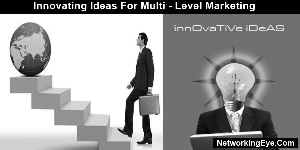 innovative ideas for multi-level marketing