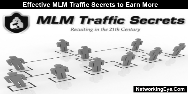 Effective MLM Traffic secrets to earn more
