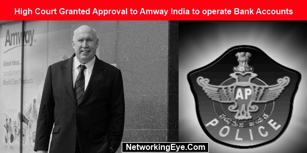 High Court Granted Approval to Amway India to operate Bank Accounts