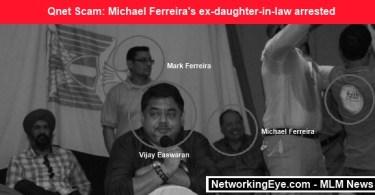 Qnet Scam Michael Ferreira ex-daughter-in-law arrested