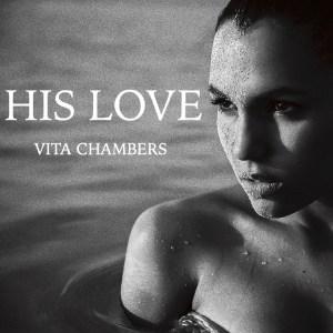 """Vita Chambers """"His Love"""""""