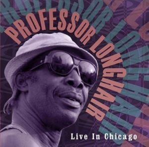 Professor Longhair – Live in Chicago
