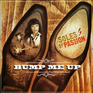 Soles of Passion - Bump Me Up