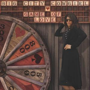 Big City Cowgirl - Game of Love