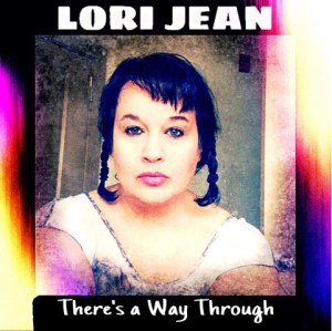 There's a Way Through By Lori Jean