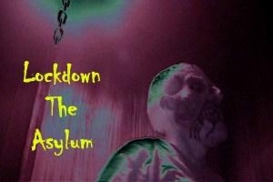 Lockdown The Asylum