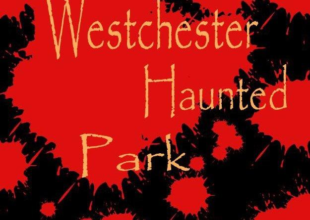 westchester haunted park
