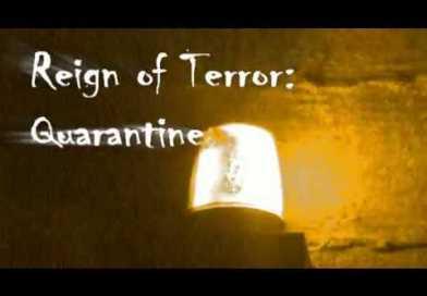 Reign of Terror Tribute: Quarantine