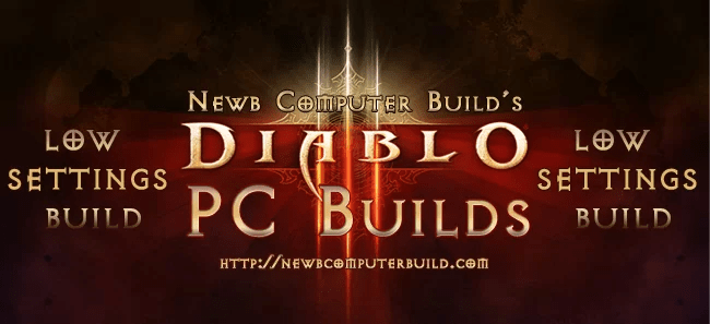 Diablo III Low Settings PC Build
