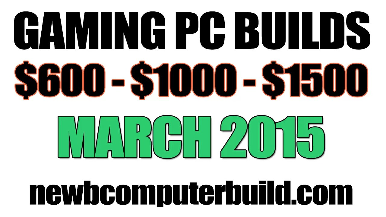 March 2015 Gaming PC Builds