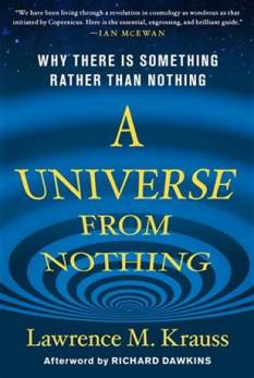 'A Universe from Nothing: Why There Is Something Rather than Nothing' by Lawrence Krauss