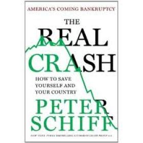 'The Real Crash: America's Coming Bankruptcy--How to Save Yourself and Your Country' by Peter Schiff