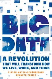 'Big Data: A Revolution That Will Transform How We Live, Work, and Think' by Viktor Mayer-Schonberger and Kenneth Cukier (Eamon Dolan/Houghton Mifflin Harcourt; March 5, 2013)