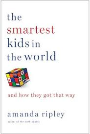 the_smartest_kids_in_the_world_and_how_they_got_that_way_by_amanda_ripley