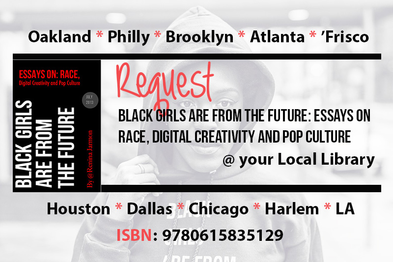 "want ""black girls are from the future essays on race digital  want ""black girls are from the future essays on race digital creativity and pop culture"" at your local library you can request it"